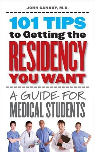 9781587296826: 101 Tips to Getting the Residency You Want: A Guide for Medical Students
