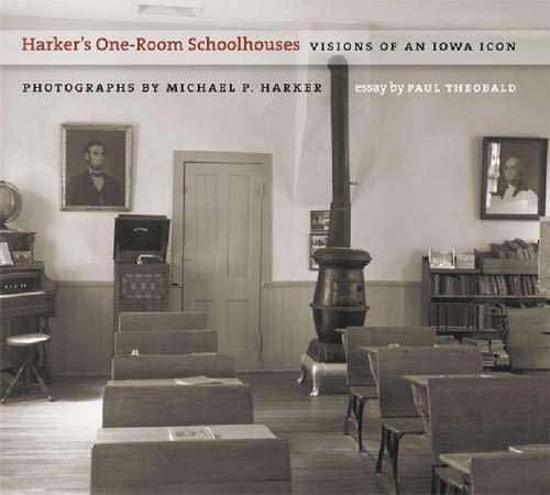 Harker's One-Room Schoolhouses: Visions of an Iowa Icon (Bur Oak Book): Michael P. Harker