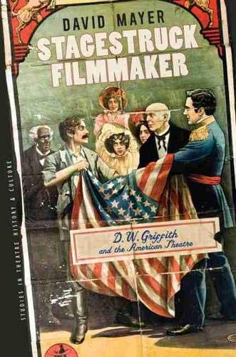 Stagestruck Filmmaker: D. W. Griffith and the American Theatre (Studies Theatre Hist & Culture) (1587297906) by Mayer, David