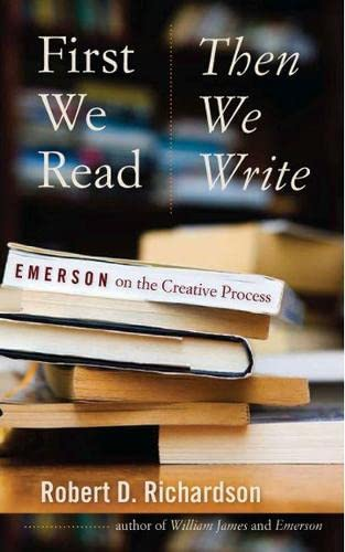 9781587297939: First We Read, Then We Write: Emerson on the Creative Process