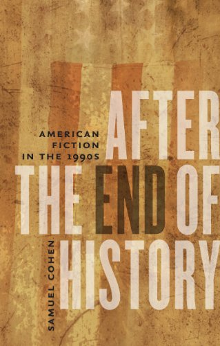 9781587298158: After the End of History: American Fiction in the 1990s