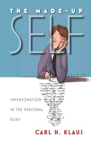 9781587299131: The Made-Up Self: Impersonation in the Personal Essay