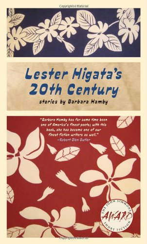 Lester Higata's 20th Century (Iowa Short Fiction Award): Hamby, Barbara