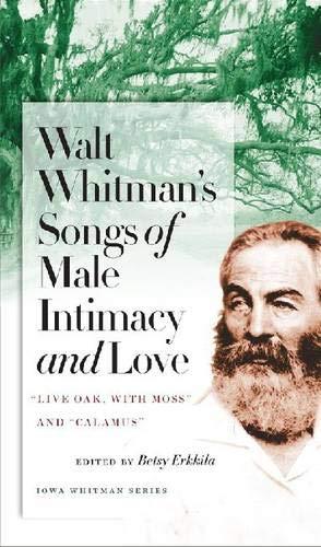 Walt Whitman's Songs of Male Intimacy and: Whitman, Walt; Erkkila,