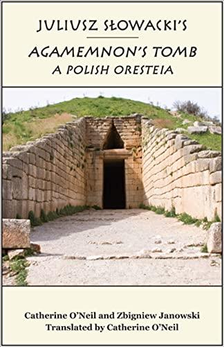 9781587310171: Juliusz Slowacki's Agamemnon's Tomb: A Polish Oresteia