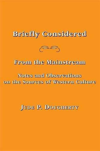Briefly Considered: From the Manstream: Notes and Observations on the Sources of Western Culture: ...