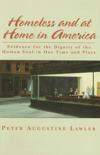9781587313608: Homeless and at Home in America: Evidence for the Dignity of the Human Soul in Our Time and Place