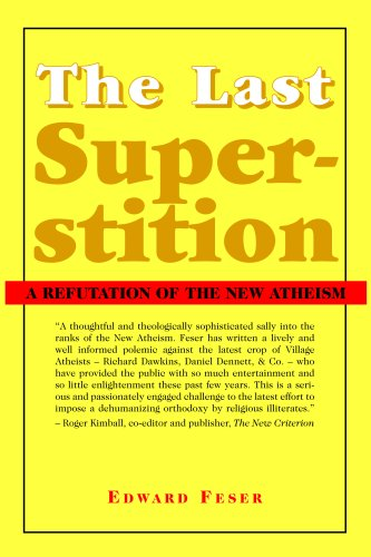 9781587314513: The Last Superstition: A Refutation of the New Atheism