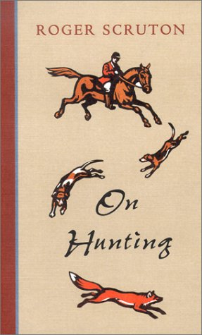 On Hunting: Scruton, Roger