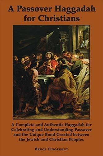 Passover Haggadah for Christians: Bruce Fingerhut