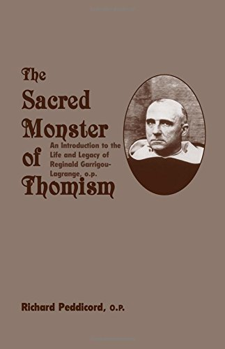 9781587317521: Sacred Monster Of Thomism: Life & Legacy Reginald Garrigou-Lagrange