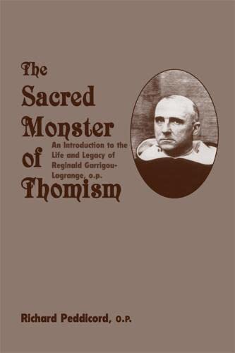 9781587317644: Sacred Monster Of Thomism: Life & Legacy Reginald Garrigou-Lagrange
