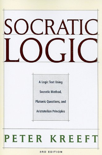 9781587318078: Socratic Logic: A Logic Text Using Socratic Method, Platonic Questions, and Aristotelian Principles