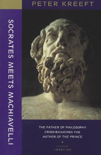 9781587318313: Socrates Meets Machiavelli: The Father of Philosophy Cross-examines the Author of the Prince