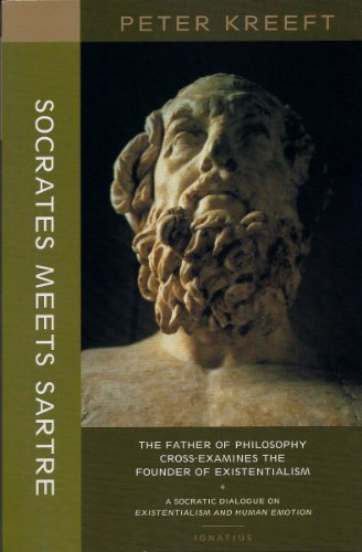Socrates Meets Sartre: The Father of Philosophy Cross-examines the Founder of Existentialism (1587318369) by Peter Kreeft