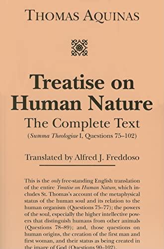 Treatise on Human Nature: The Complete Text (Summa Theologiae I, Questions 75-102): Aquinas, Thomas