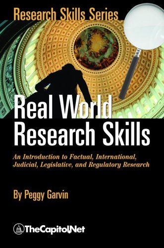 9781587330070: Real World Research Skills: An Introduction to Factual, International, Judicial, Legislative, and Regulatory Research (Research Skills Series)