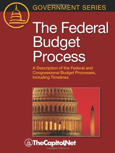 9781587331510: The Federal Budget Process: A Description of the Federal and Congressional Budget Processes, including Timelines
