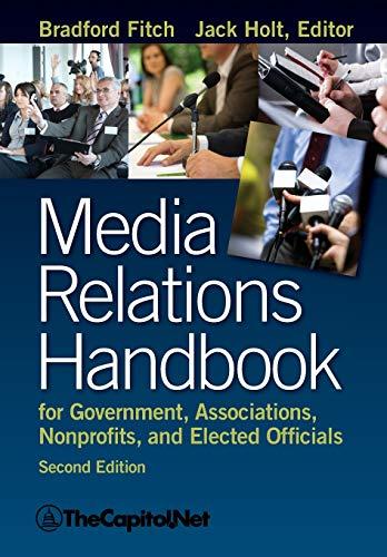 9781587331671: Media Relations Handbook for Government, Associations, Nonprofits, and Elected Officials, 2e