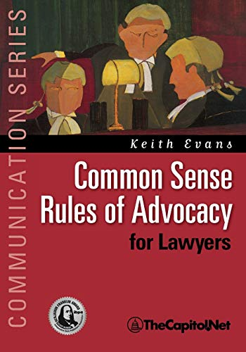 9781587331855: Common Sense Rules of Advocacy for Lawyers: A Practical Guide for Anyone Who Wants to Be a Better Advocate (Communication)