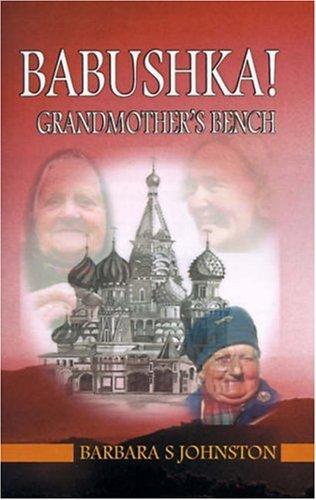 9781587360060: Babushka! Grandmother's Bench