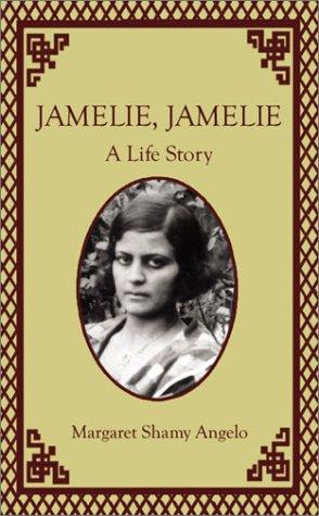 Jamelie, Jamelie: A Life Story: Angelo, Margaret Shamy