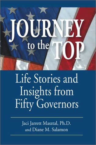 Journey to the Top: Life Stories and Insights from Fifty Governors: Masztal, Jaci Jarrett; Salamon,...