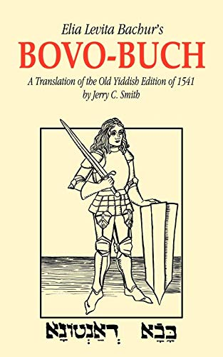 9781587361609: Elia Levita Bachur's Bovo-Buch: A Translation of the Old Yiddish Edition of 1541 with Introduction and Notes
