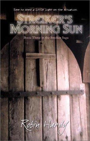 9781587361814: Streiker's Morning Sun (Streiker Saga)