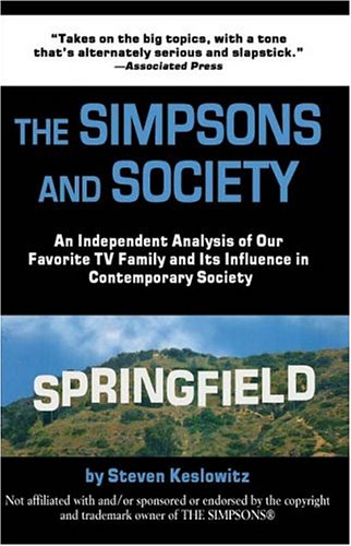 9781587362538: The Simpsons And Society: An Analysis Of Our Favorite Family And Its Influence In Contemporary Society
