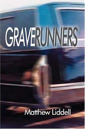 Graverunners: Liddell, Matthew