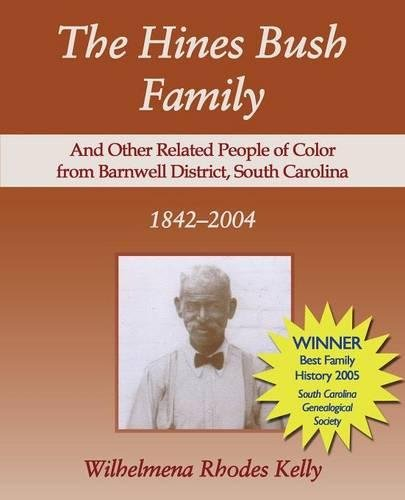 9781587363900: The Hines Bush Family: And Other Related People of Color from Barnwell District, South Carolina 1842-2004