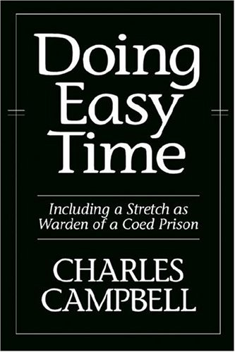 9781587363993: Doing Easy Time: Including a Stretch as Warden of a Coed Prison