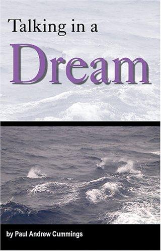 Talking in a Dream: Paul Andrew Cummings