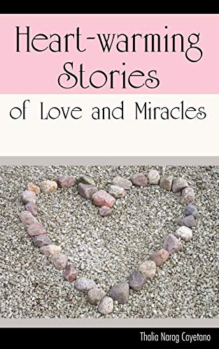Heart-Warming Stories of Love and Miracles (Signed by author): Cayetano, Thalia Narag