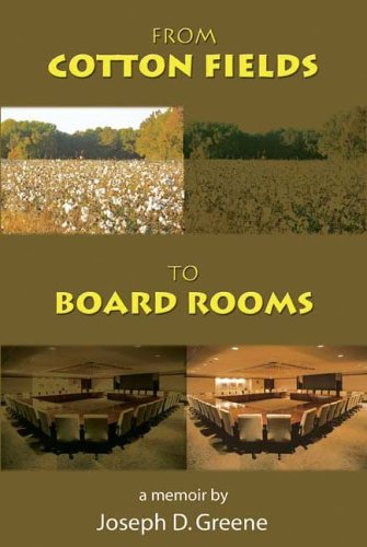 From Cotton Fields to Board Rooms: Joseph D. Greene