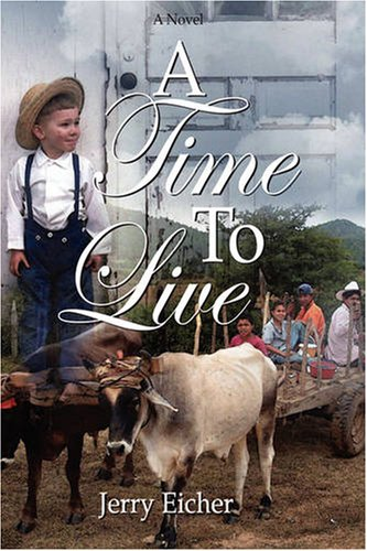 A Time to Live: Jerry S. Eicher