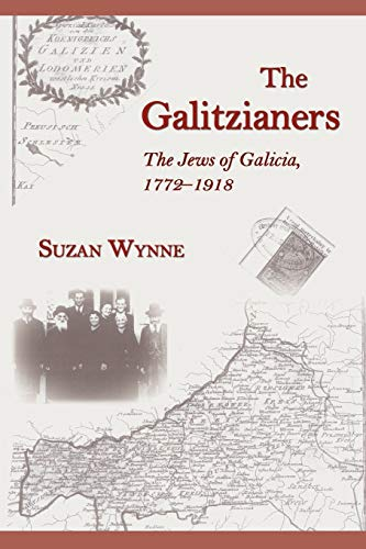 9781587366093: The Galitzianers: The Jews of Galicia, 1772-1918