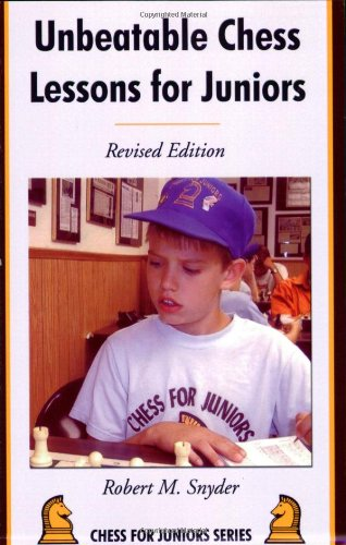 9781587366499: Unbeatable Chess Lessons for Juniors: Revised Edition