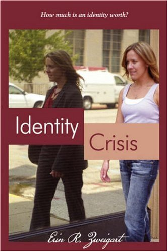 Identity Crisis: Zweigart, Erin R