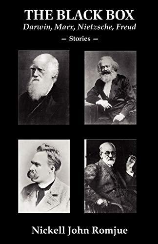 The Black Box: Darwin, Marx, Nietzsche, Freud [Signed]: Romjue, Nickell John