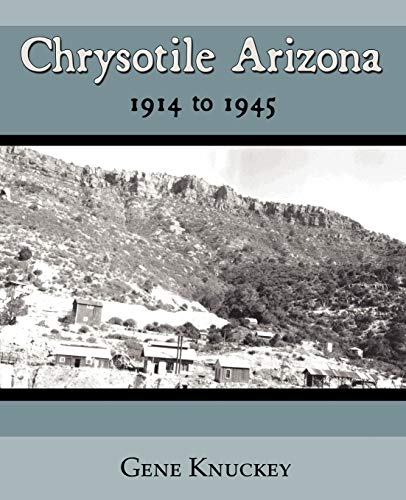 9781587367694: Chrysotile Arizona 1914 to 1945