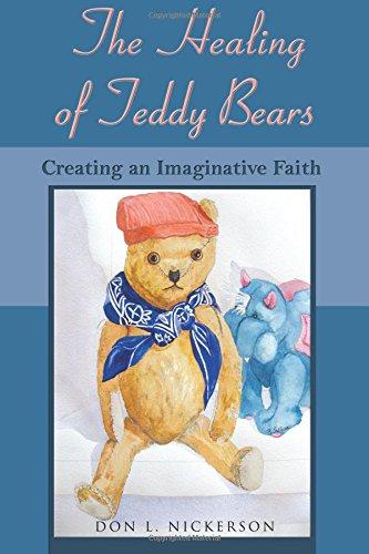 9781587367847: The Healing of Teddy Bears: Creating an Imaginative Faith