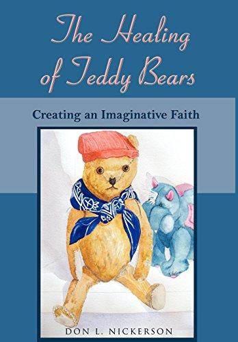 9781587367854: The Healing of Teddy Bears: Creating an Imaginative Faith