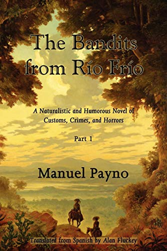 9781587368226: The Bandits from Río Frío: The Bandits from Río Frío, Part 1: A Naturalistic and Humorous Novel of Customs, Crimes, and Horrors