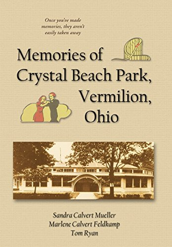 9781587368523: Memories of Crystal Beach Park, Vermilion, Ohio