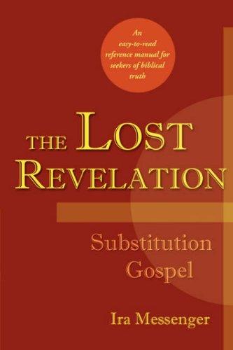 9781587368950: The Lost Revelation: Substitution Gospel