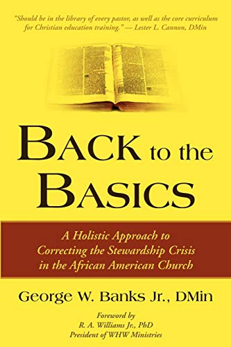 9781587369100: Back to the Basics: A Holistic Approach to Correcting the Stewardship Crisis in the African American Church
