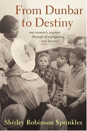 9781587369261: From Dunbar to Destiny: One Woman's Journey Through Desegregation and Beyond
