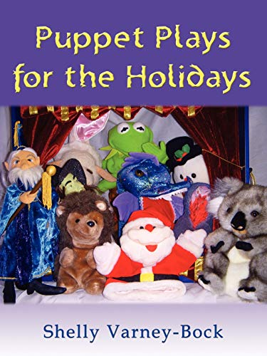 Puppet Plays for the Holidays: Varney-Bock, Shelly
